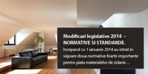 Modificari legislative 2014 – NORMATIVE SI STANDARDE