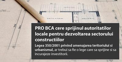 PRO BCA cere sprijinul autoritatilor locale pentru dezvoltarea sectorului constructiilor