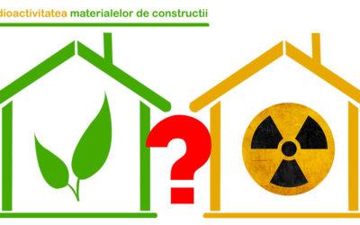 Radioactivitatea in constructii: periculoasa sau nu?